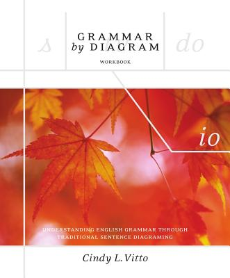 Grammar by Diagram - Second Edition Workbook: Understanding English Grammar Through Traditional Sentence Diagraming Cover Image
