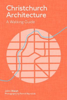 Christchurch Architecture: A Walking Guide Cover Image