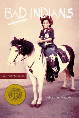 Bad Indians: A Tribal Memoir Cover Image