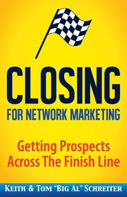 Closing for Network Marketing: Helping our Prospects Cross the Finish Line Cover Image