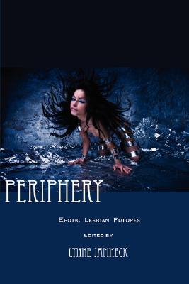 Periphery: Erotic Lesbian Futures Cover Image