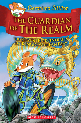 The Guardian of the Realm: The Eleventh Adventure in The Kingdom of Fantasy by Geronimo Stilton