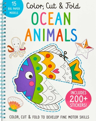 Color, Cut, and Fold: Ocean Animals: (Art books for kids 4 - 8, Boys and Girls Coloring, Creativity and Fine Motor Skills, Kids Origami, Sharks) (iSeek) Cover Image