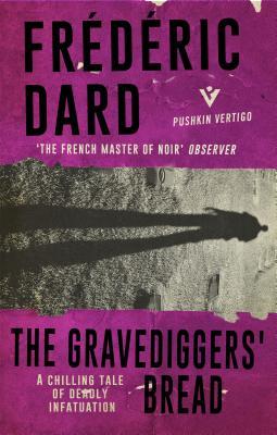 The Gravediggers' Bread (Pushkin Vertigo #14) Cover Image