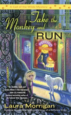 Take the Monkey and Run (A Call of the Wilde Mystery #4) Cover Image