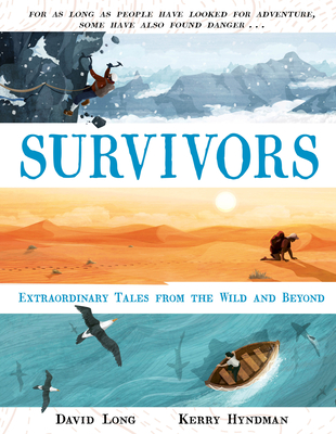 Survivors: Extraordinary Tales from the Wild and Beyond by David Long