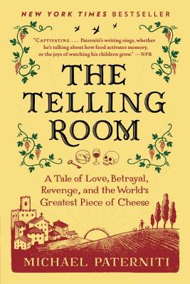 The Telling Room: A Tale of Love, Betrayal, Revenge, and the World's Greatest Piece of Cheese Cover Image