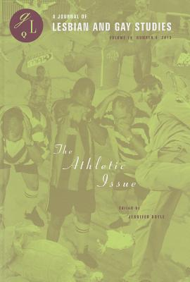 The Athletic Issue: Number 4 (Journal of Lesbian and Gay Studies #19) Cover Image