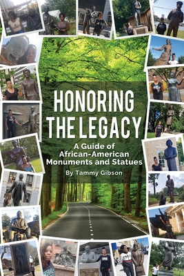 Honoring The Legacy: A Guide of African-American Monuments and Statues Cover Image