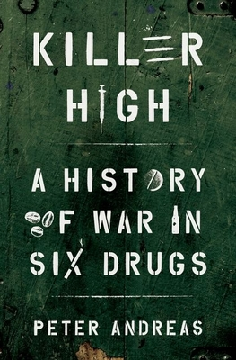 Killer High: A History of War in Six Drugs Cover Image