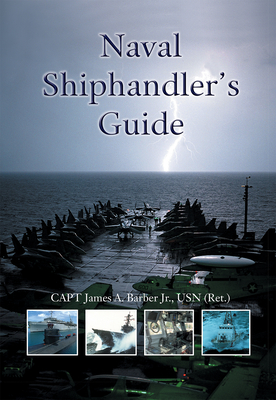 Naval Shiphandler's Guide (Blue & Gold Professional Library) Cover Image
