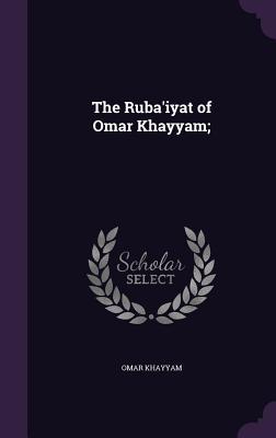 The Ruba'iyat of Omar Khayyam; Cover Image