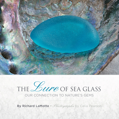 The Lure of Sea Glass: Our Connection to Nature's Gems Cover Image