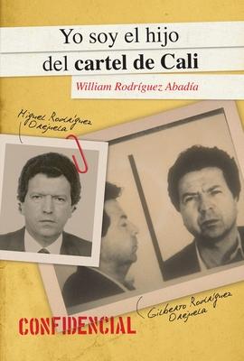 Yo soy el hijo del cartel de Cali / I Am The Son of the Cali Cartel Cover Image