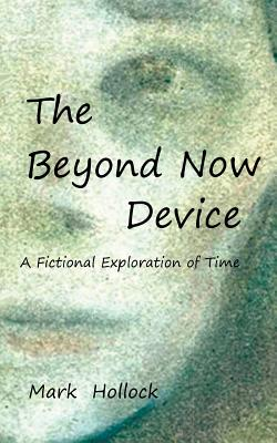 The Beyond Now Device: A Fictional Exploration Of Time Cover Image