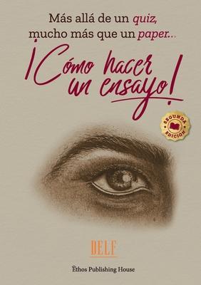 ¡cómo Hacer Un Ensayo!: Más allá de un quiz, mucho más que un paper... Cover Image