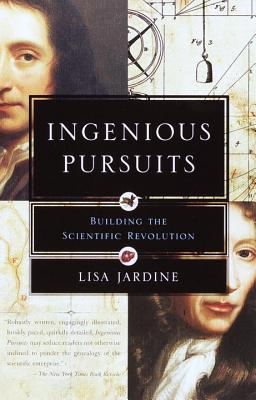 Ingenious Pursuits: Building the Scientific Revolution Cover Image