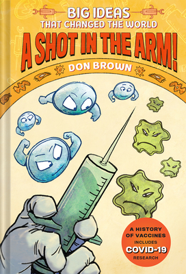 A Shot in the Arm!: Big Ideas that Changed the World #3 Cover Image