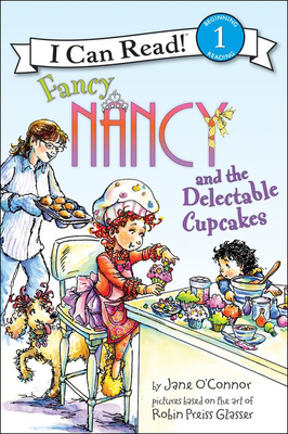 Fancy Nancy and the Delectable Cupcakes (I Can Read. Level 1) Cover Image