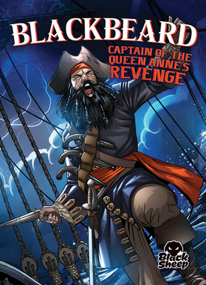 Blackbeard: Captain of the Queen Anne's Revenge (Pirate Tales) Cover Image