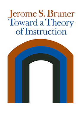 Cover for Toward a Theory of Instruction (Revised) (Belknap Press)