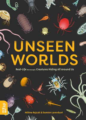 Unseen Worlds: Real-Life Microscopic Creatures Hiding All Around Us Cover Image
