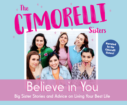 Believe in You: Big Sister Stories and Advice on Living Your Best Life Cover Image