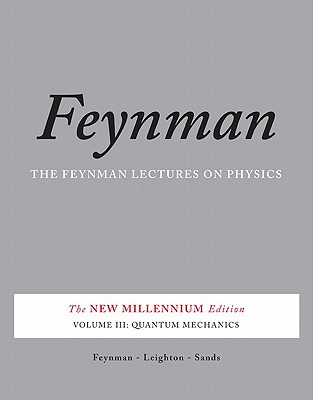 The Feynman Lectures on Physics, Vol. III: The New Millennium Edition: Quantum Mechanics Cover Image