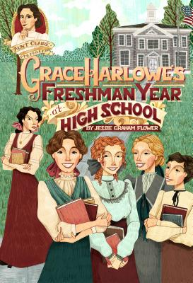 Grace Harlowe's Freshman Year at High School Ed. by Aunt Claire