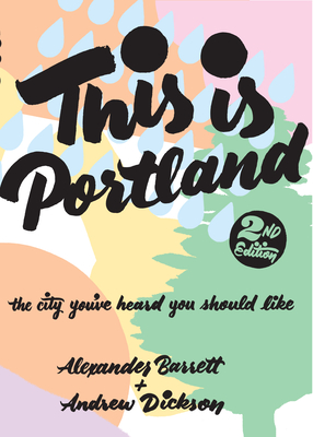 This Is Portland: The City You've Heard You Should Like (People's Guide) Cover Image