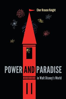 Power and Paradise in Walt Disney's World Cover Image