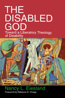 The Disabled God: Toward a Liberatory Theology of Disability Cover Image