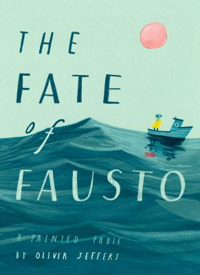 The Fate of Fausto: A Painted Fable Cover Image