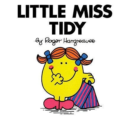 Little Miss Tidy (Mr. Men and Little Miss) Cover Image