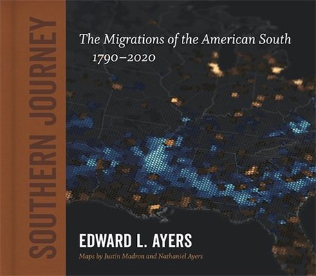 Southern Journey: The Migrations of the American South, 1790-2020 (Walter Lynwood Fleming Lectures in Southern History) Cover Image