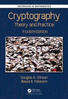 Cryptography: Theory and Practice (Textbooks in Mathematics) Cover Image