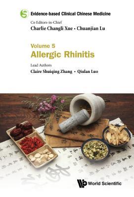 Evidence-Based Clinical Chinese Medicine - Volume 5: Allergic Rhinitis Cover Image