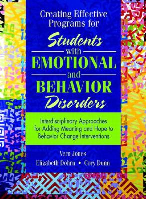 Creating Effective Programs for Students with Emotional and Behavior Disorders: Interdisciplinary Approaches for Adding Meaning and Hope to Behavior C Cover Image