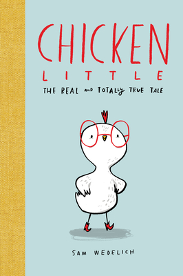 Chicken Little: The Real and Totally True Tale Cover Image