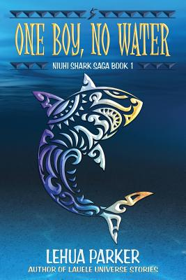 One Boy, No Water (Niuhi Shark Saga #1) Cover Image