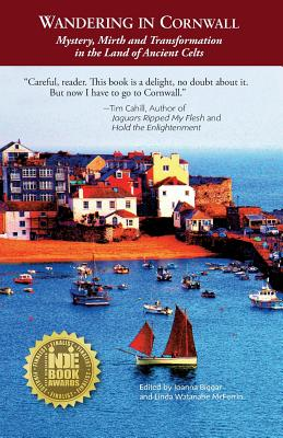Wandering in Cornwall: Mystery, Mirth and Transformation in the Land of Ancient Celts Cover Image
