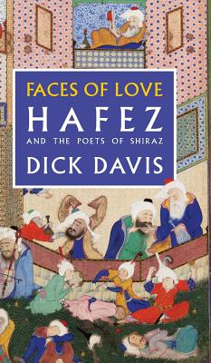 Faces of Love: Hafez and the Poets of Shiraz Cover Image