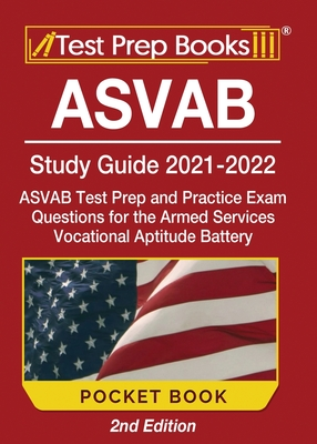 ASVAB Study Guide 2021-2022 Pocket Book: ASVAB Test Prep and Practice Exam Questions for the Armed Services Vocational Aptitude Battery [2nd Edition] Cover Image