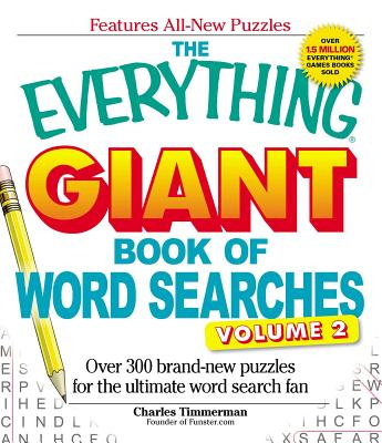 The Everything Giant Book of Word Searches Volume II: Over 300 brand-new puzzles for the ultimate word search fan (Everything®) Cover Image