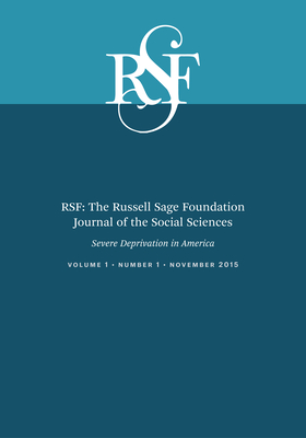 RSF: The Russell Sage Foundation Journal of the Social Sciences: Severe Deprivation in America Cover Image