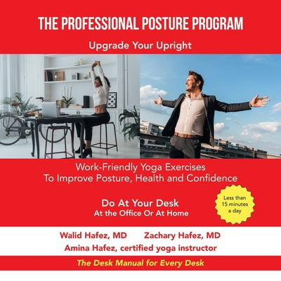 The Professional Posture Program: Work-Friendly Yoga Exercises to Improve Your Posture, Health and Confidence Cover Image