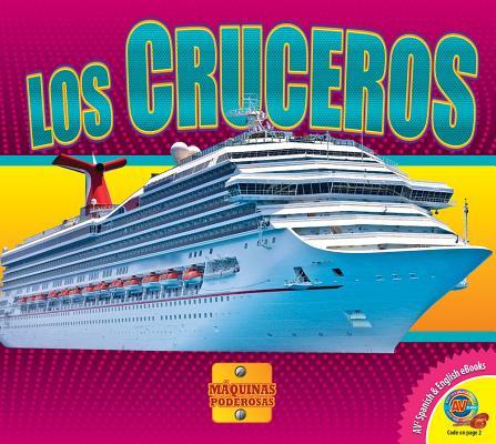 Los Cruceros (Cruise Ships) (Maquinas Poderosas (Mighty Machines)) Cover Image