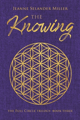 The Knowing: Book Three: The Full Circle Trilogy Cover Image
