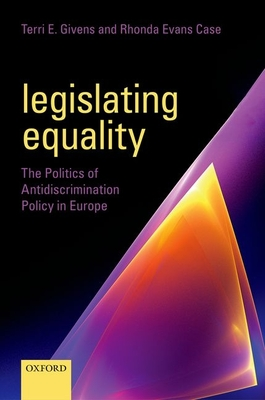 Legislating Equality: The Politics of Antidiscrimination Policy in Europe Cover Image
