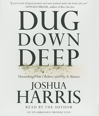 Dug Down Deep: Unearthing What I Believe and Why It Matters Cover Image